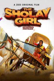 مشاهدة فيلم The Sholay Girl 2019 مترجم
