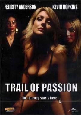 مشاهدة فيلم Trail of Passion 2003 مترجم للكبار فقط